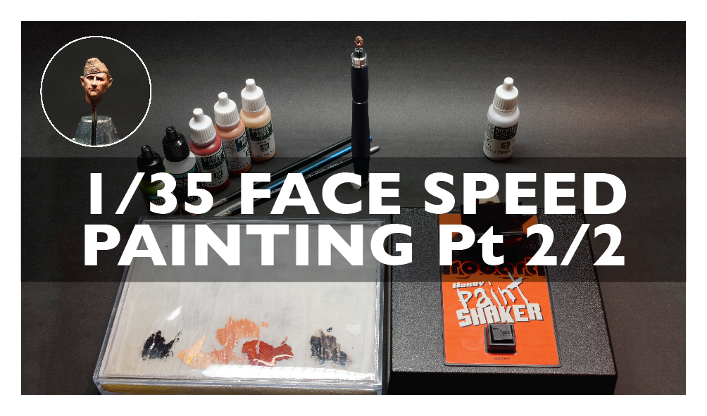 HEAD SPEED PAINTING Pt 2 1/35 SCALE