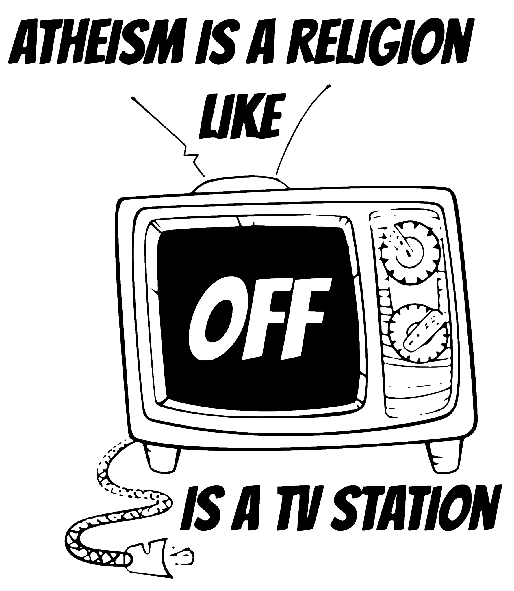 Atheism is a religion like OFF is a TV station tee shirt design