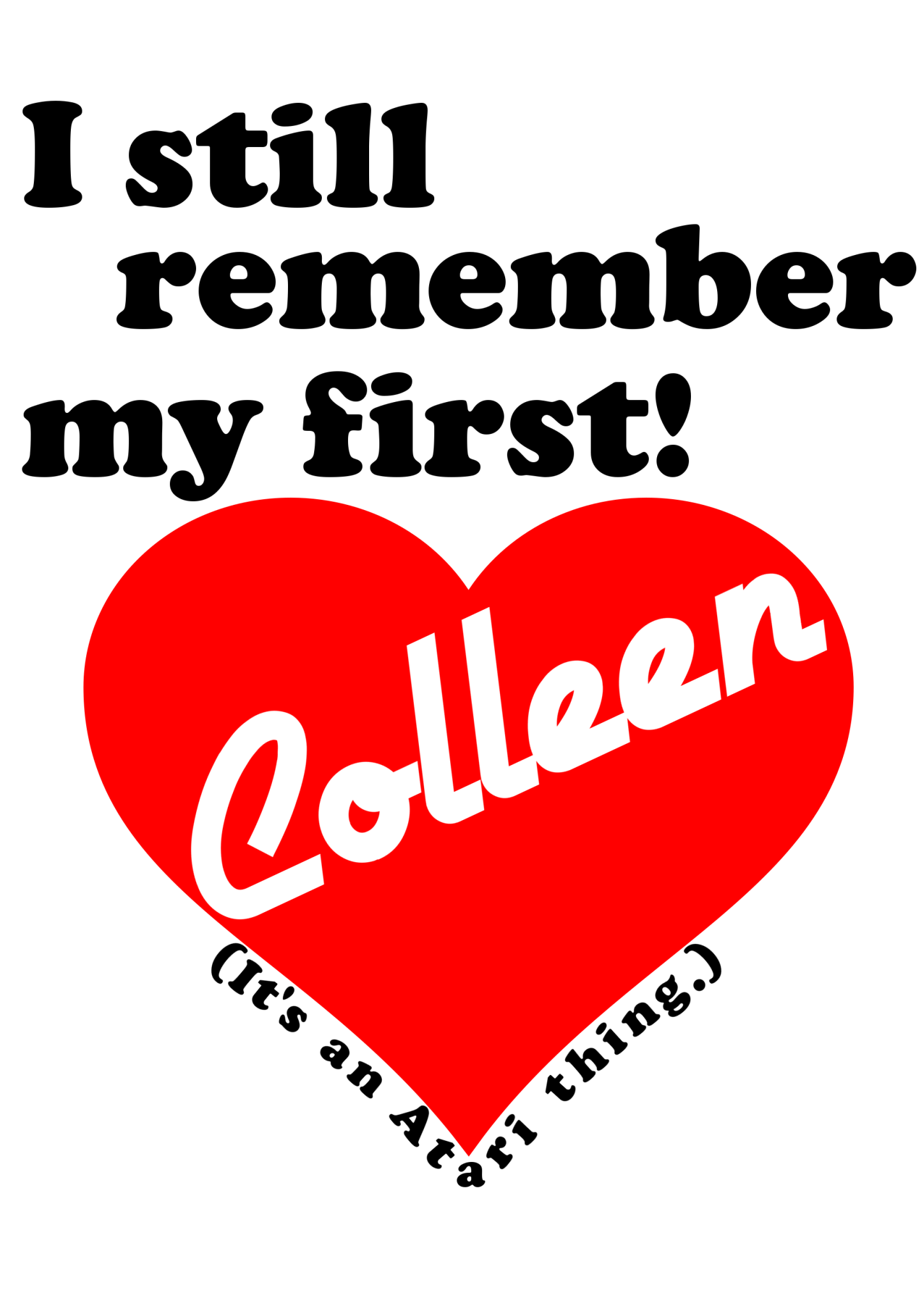 I still remember my first! Colleen
