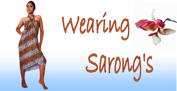 Wearing Sarongs and Pareos